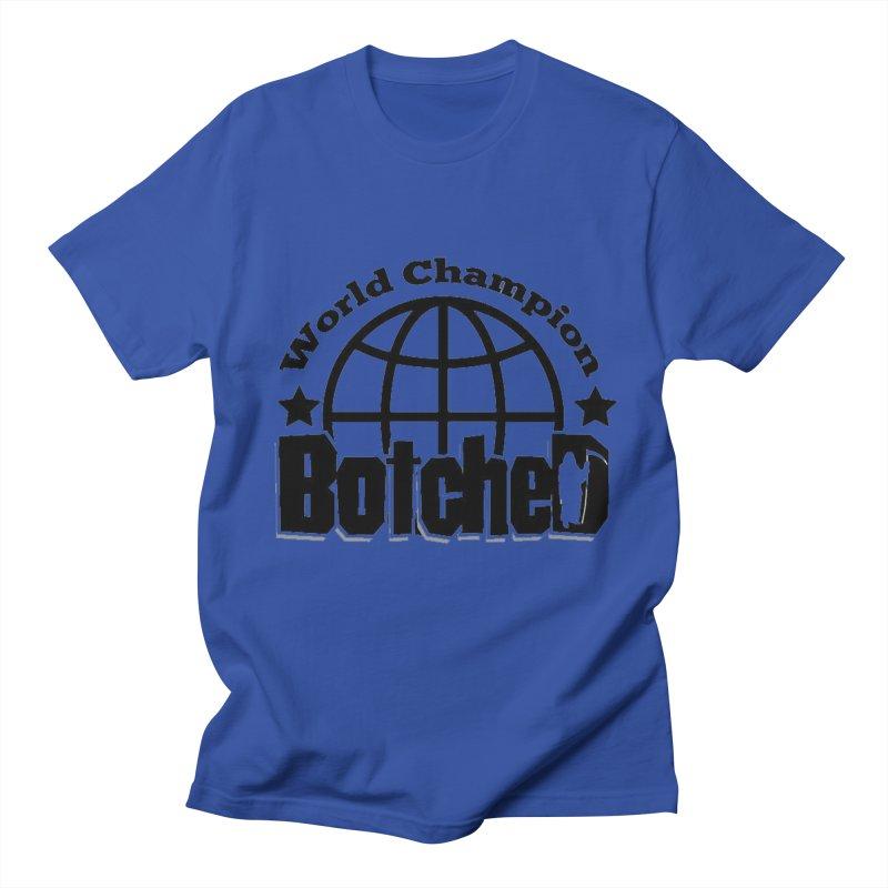 "Botched ""World Champ"" Men's Regular T-Shirt by lgda's Artist Shop"