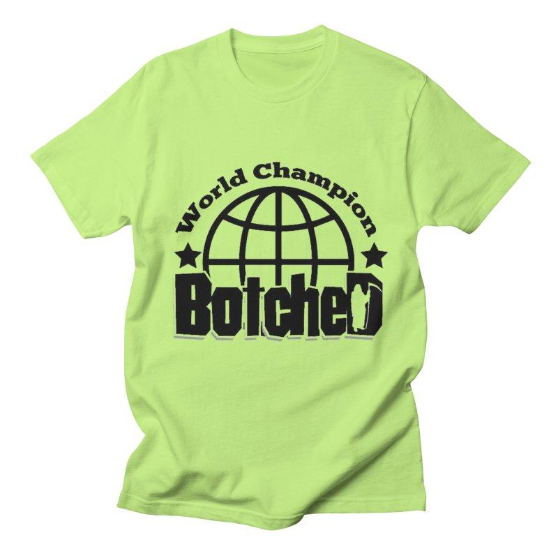 "Botched ""World Champ"" Women's Regular Unisex T-Shirt by lgda's Artist Shop"