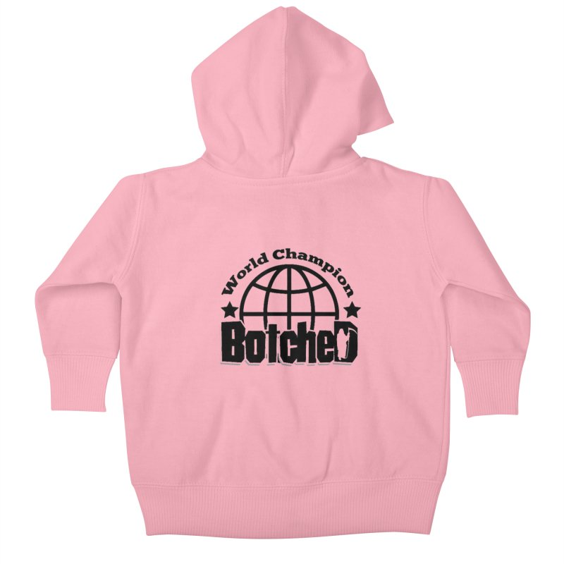 """Botched """"World Champ"""" Kids Baby Zip-Up Hoody by lgda's Artist Shop"""