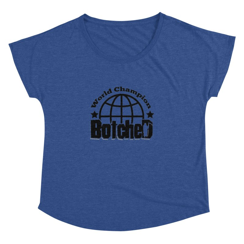 "Botched ""World Champ"" Women's Dolman Scoop Neck by lgda's Artist Shop"