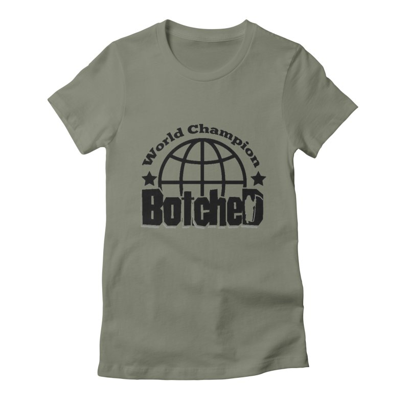 """Botched """"World Champ"""" Women's Fitted T-Shirt by lgda's Artist Shop"""