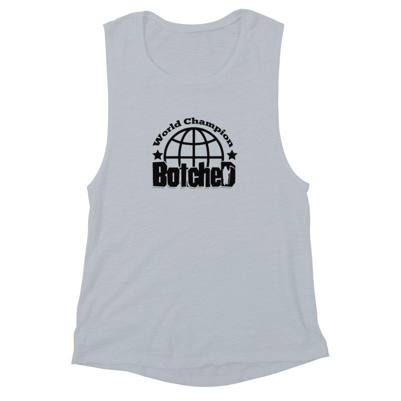 "Botched ""World Champ"" Women's Muscle Tank by lgda's Artist Shop"