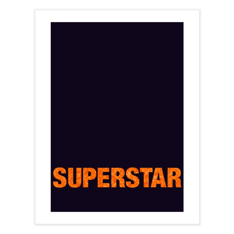 Superstar Home Fine Art Print by LierreStudio's Artist Shop