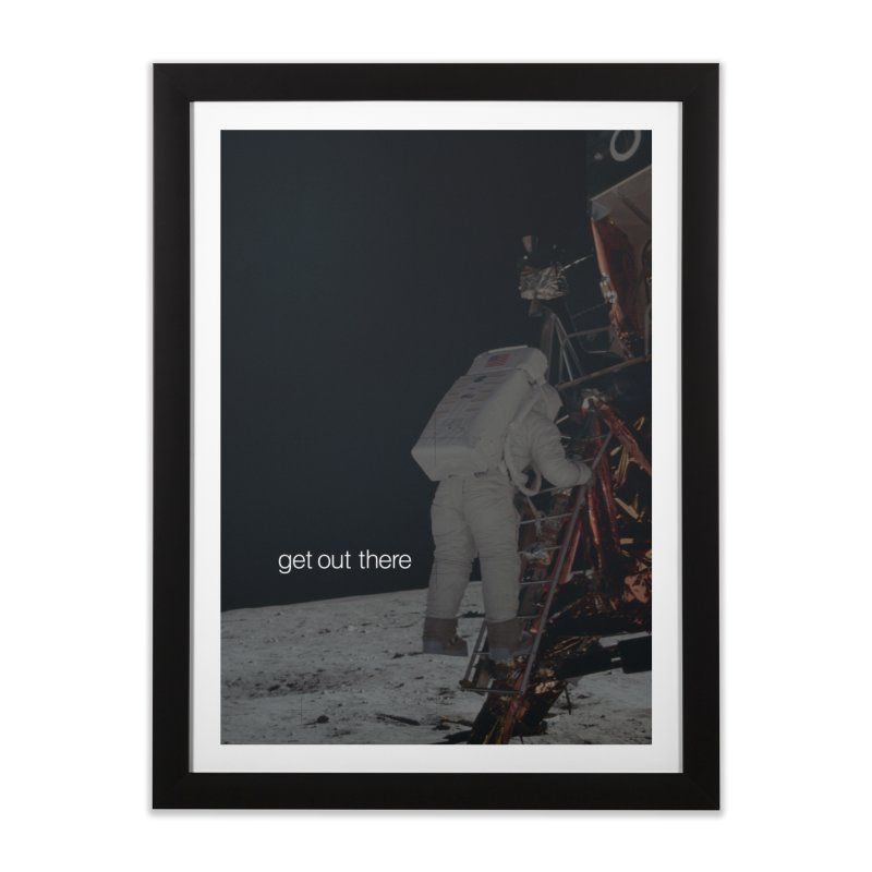Get Out There Home Framed Fine Art Print by LierreStudio's Artist Shop