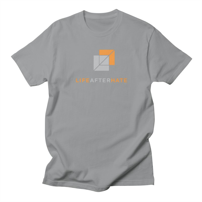 Life After Hate Men's T-Shirt by lifeafterhate
