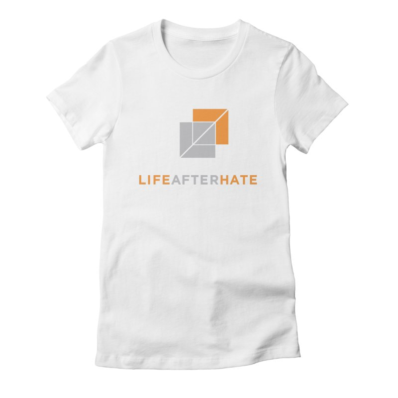 Life After Hate Women's Fitted T-Shirt by lifeafterhate