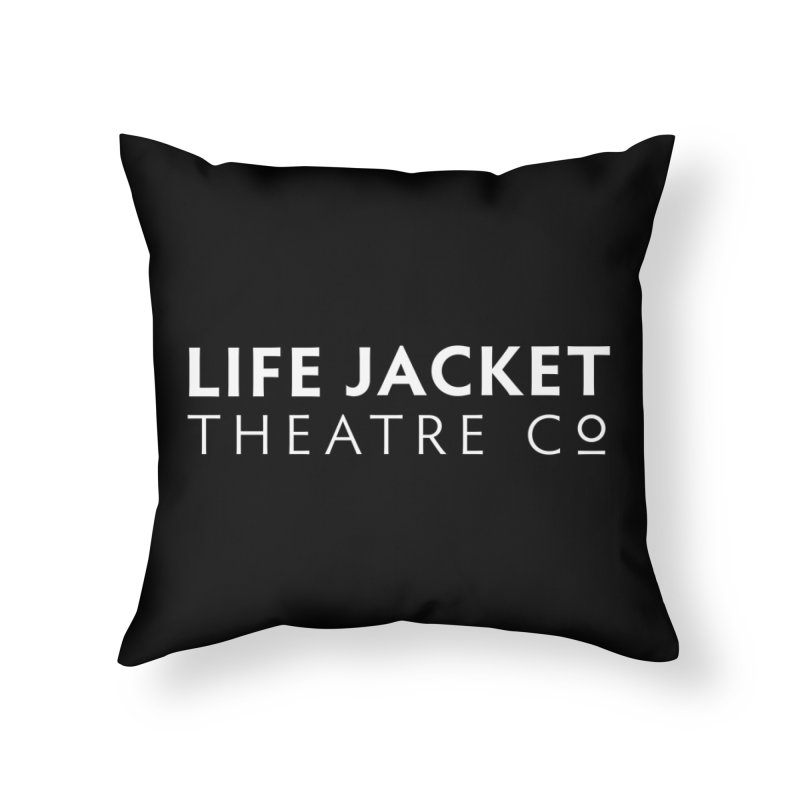 Life Jacket Home Throw Pillow by Life Jacket Theatre Company