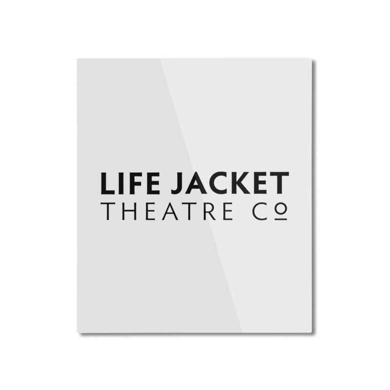 Life Jacket Home Mounted Aluminum Print by Life Jacket Theatre Company