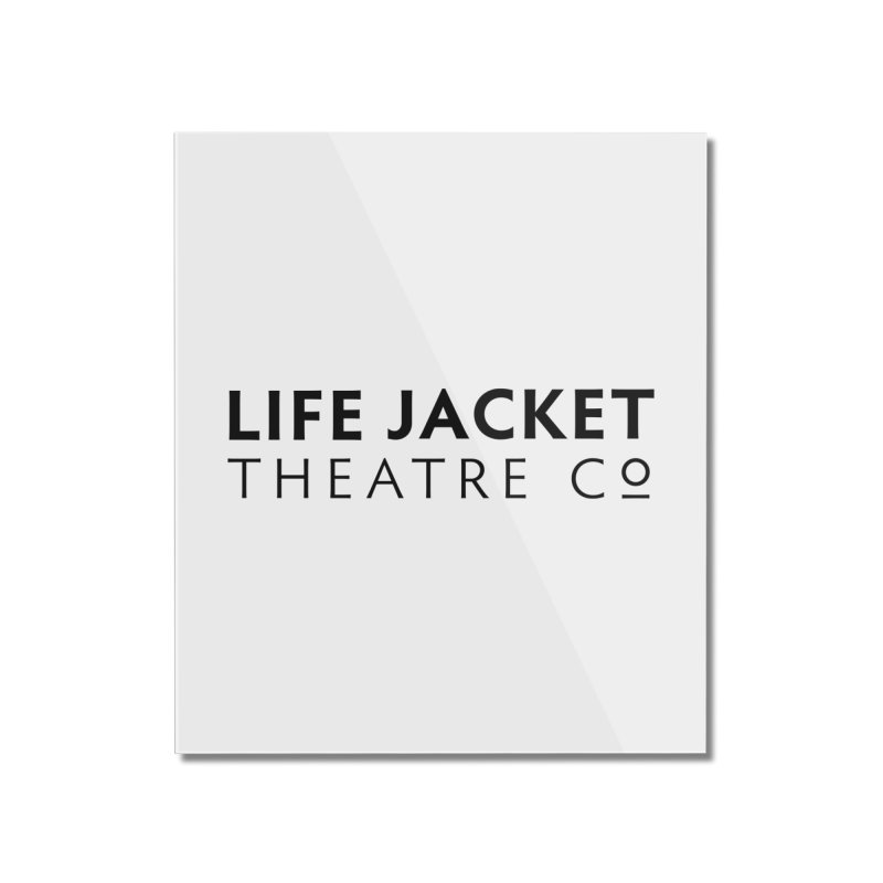 Life Jacket Home Mounted Acrylic Print by Life Jacket Theatre Company