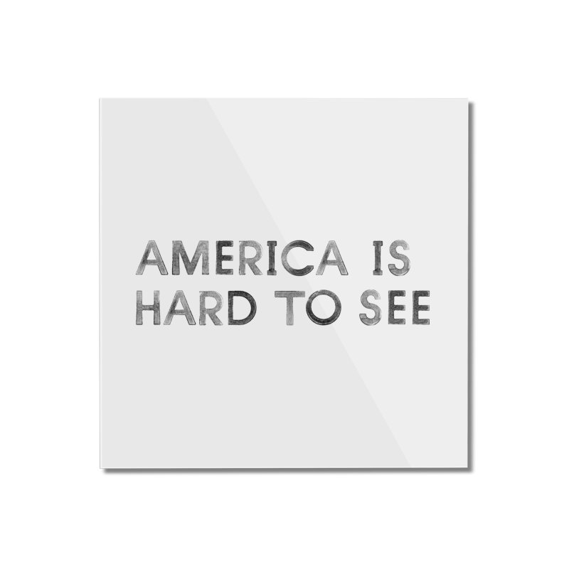 America Home Mounted Acrylic Print by Life Jacket Theatre Company