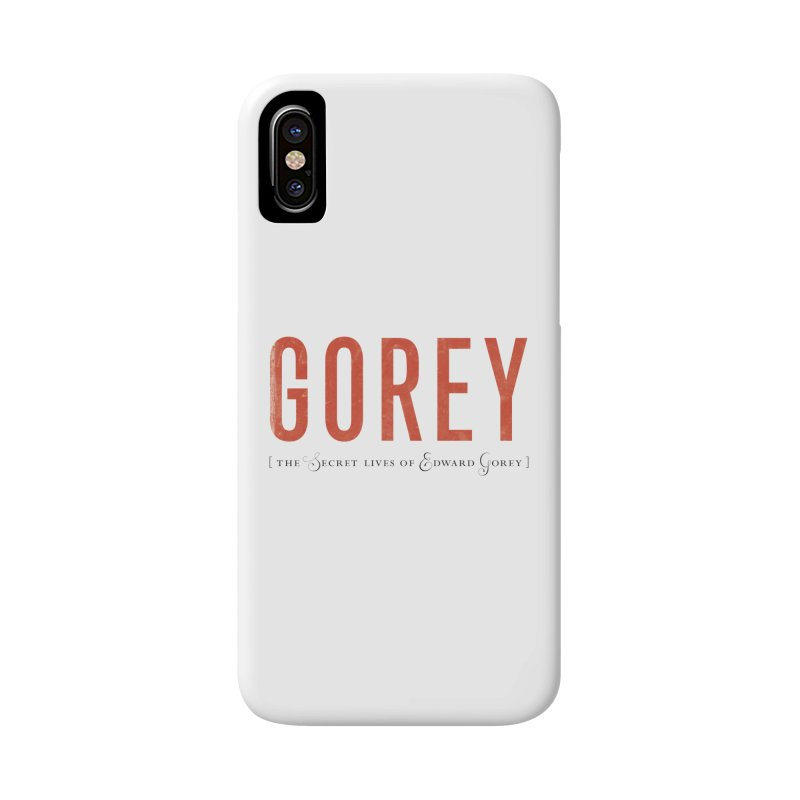 Gorey Accessories Phone Case by Life Jacket Theatre Company