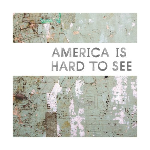 America-Is-Hard-To-See