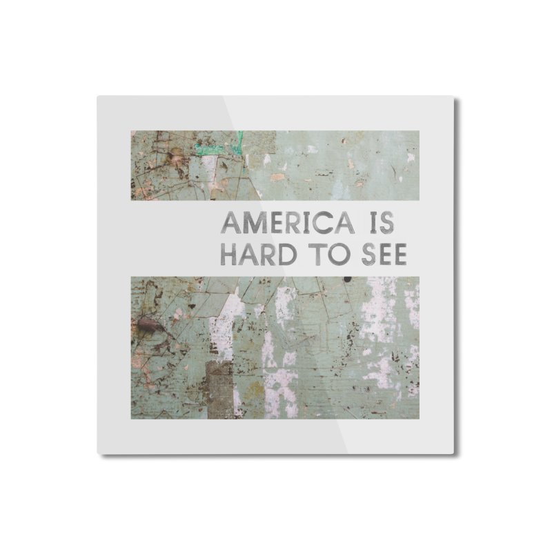 America Home Mounted Aluminum Print by Life Jacket Theatre Company