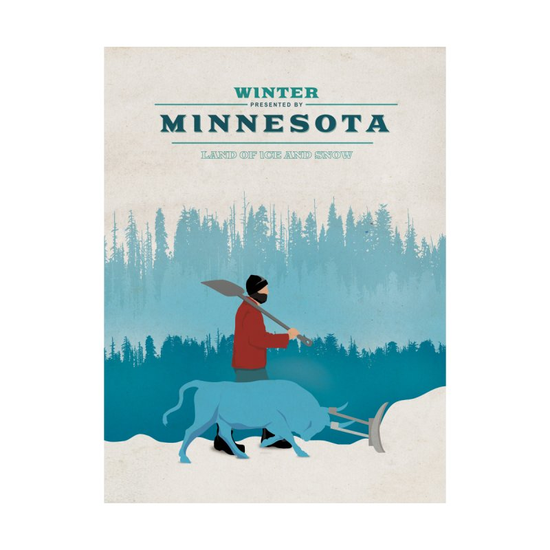 Minnesota Land Of Ice And Snow Poster by Life Lurking's Artist Shop