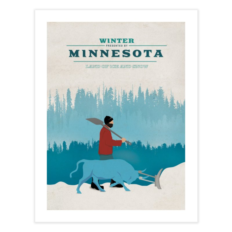 Minnesota Land Of Ice And Snow Poster Home Fine Art Print by Life Lurking's Artist Shop