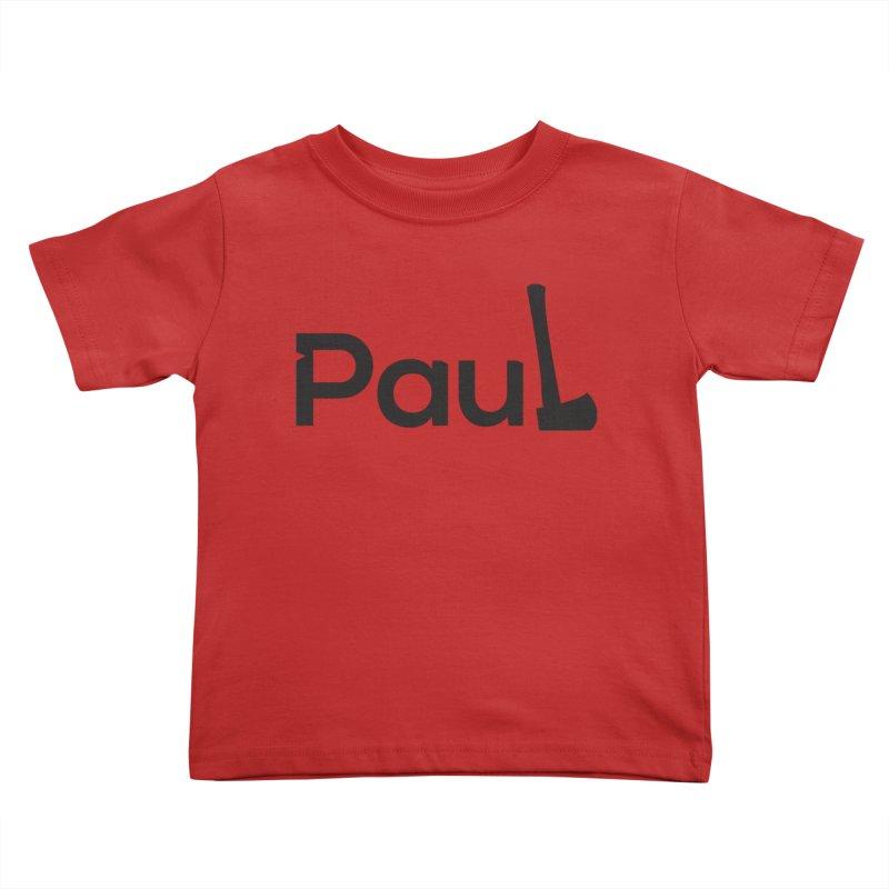 Paul With An Axe Black T-shirts Kids Toddler T-Shirt by Life Lurking's Artist Shop