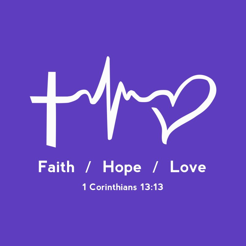 Faith, Hope, Love - White by Light of the World Tees