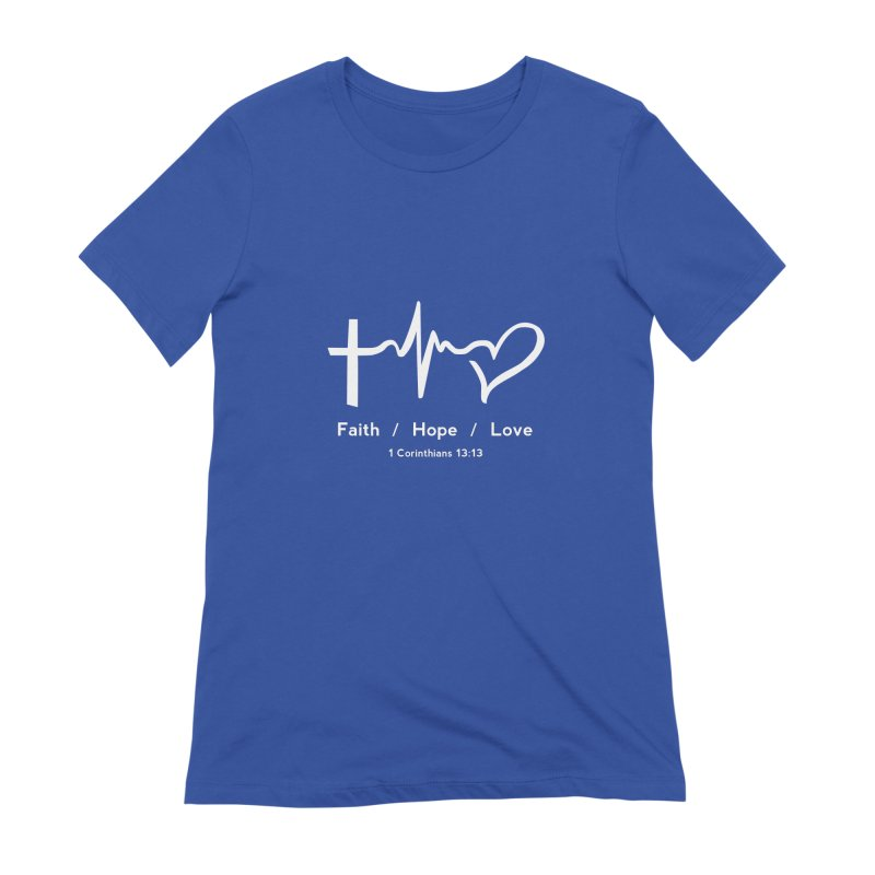 Faith, Hope, Love - White Women's Extra Soft T-Shirt by Light of the World Tees