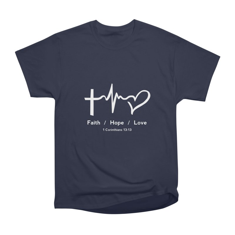 Faith, Hope, Love - White Women's Heavyweight Unisex T-Shirt by Light of the World Tees