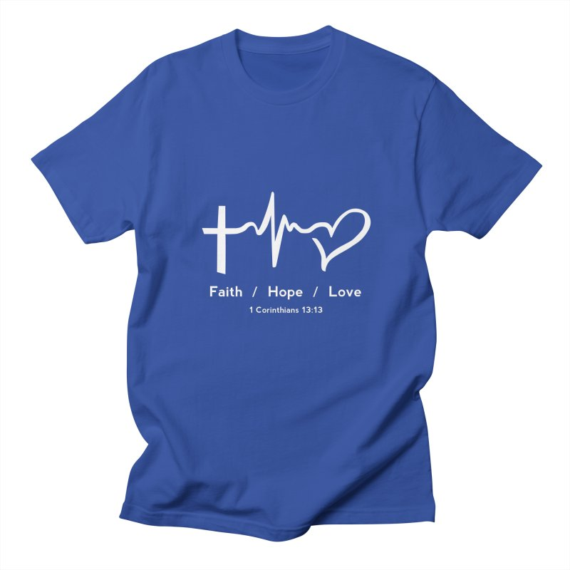 Faith, Hope, Love - White Women's Regular Unisex T-Shirt by Light of the World Tees