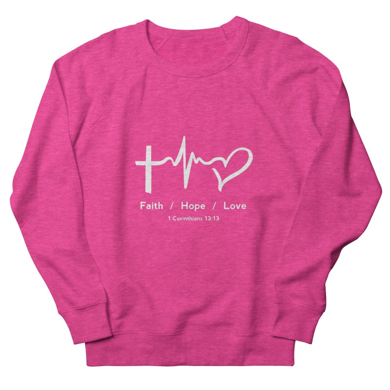 Faith, Hope, Love - White Women's French Terry Sweatshirt by Light of the World Tees