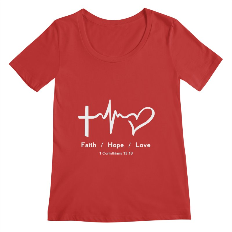 Faith, Hope, Love - White Women's Scoop Neck by Light of the World Tees