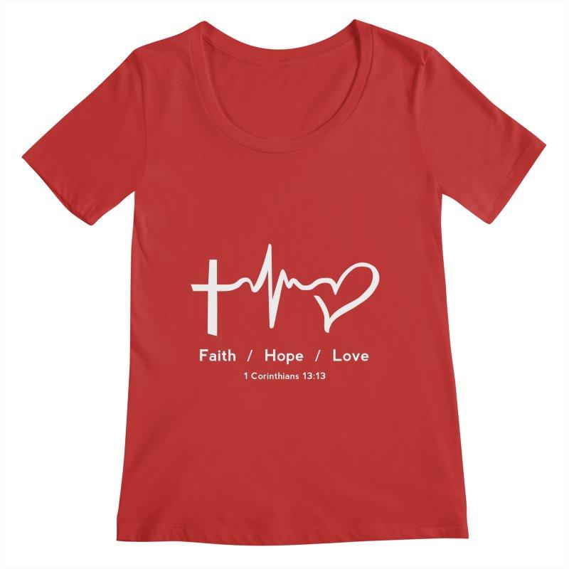 Faith, Hope, Love - White Women's Regular Scoop Neck by Light of the World Tees