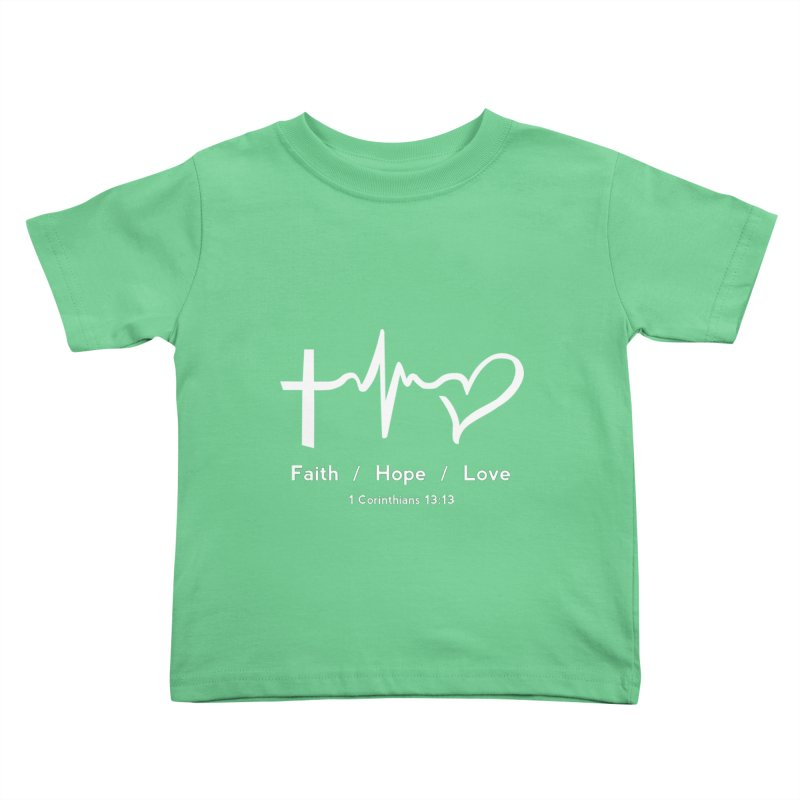 Faith, Hope, Love - White Kids Toddler T-Shirt by Light of the World Tees