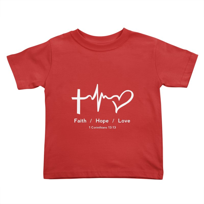 Faith, Hope, Love - White Kids Toddler T-Shirt by Light of the World Tees