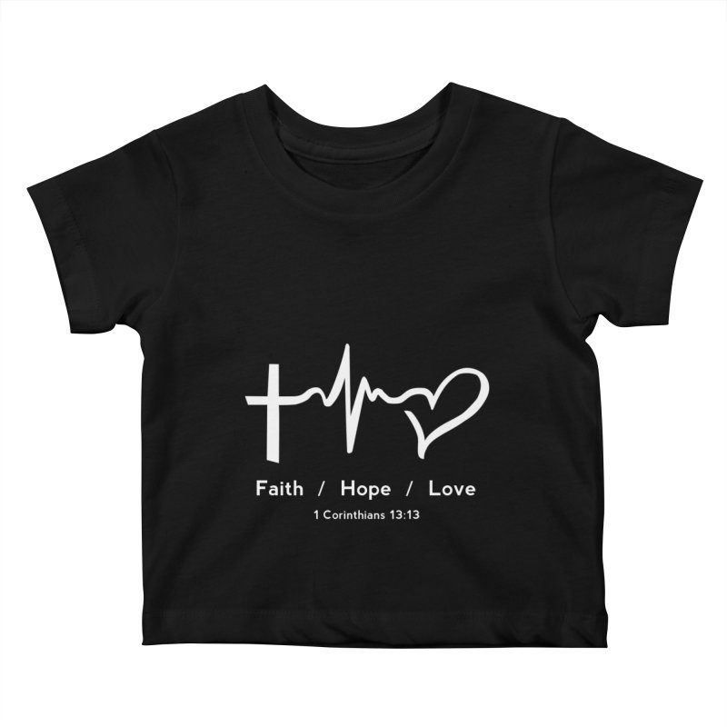 Faith, Hope, Love - White Kids Baby T-Shirt by Light of the World Tees