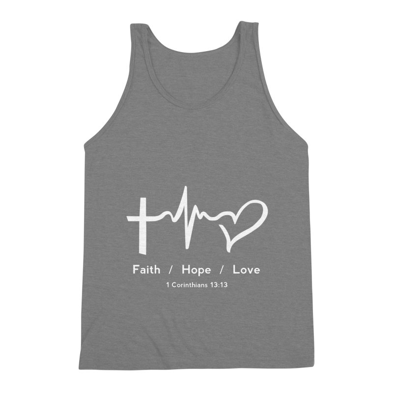 Faith, Hope, Love - White Men's Triblend Tank by Light of the World Tees