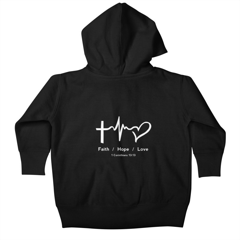 Faith, Hope, Love - White Kids Baby Zip-Up Hoody by Light of the World Tees