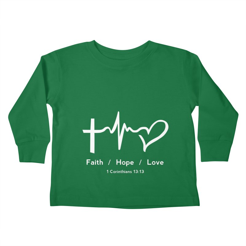 Faith, Hope, Love - White Kids Toddler Longsleeve T-Shirt by Light of the World Tees
