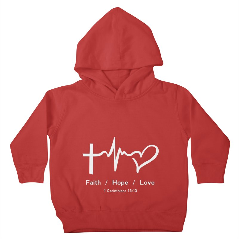 Faith, Hope, Love - White Kids Toddler Pullover Hoody by Light of the World Tees