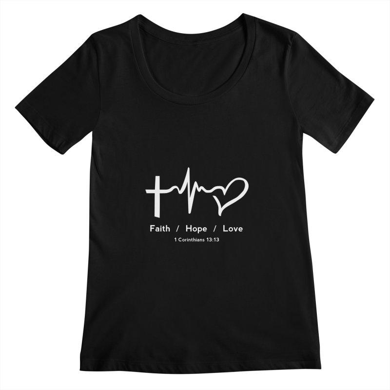 Faith, Hope, Love - White Women's Scoopneck by Light of the World Tees