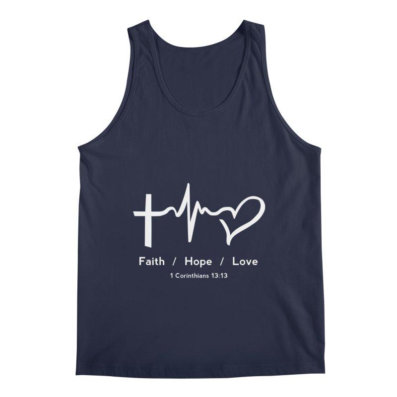 Faith, Hope, Love - White Men's Tank by Light of the World Tees