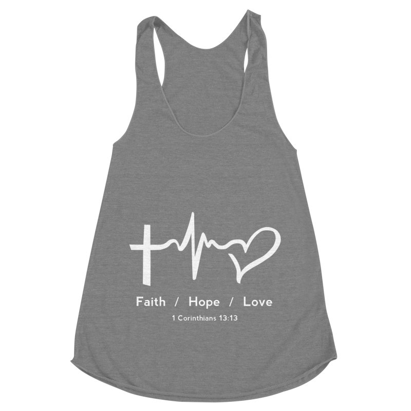 Faith, Hope, Love - White Women's Racerback Triblend Tank by Light of the World Tees