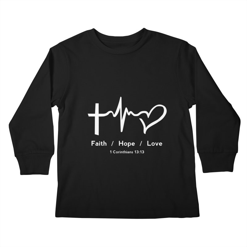 Faith, Hope, Love - White Kids Longsleeve T-Shirt by Light of the World Tees