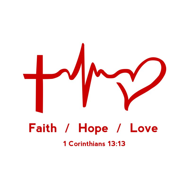 Faith, Hope, Love - Red   by Light of the World Tees