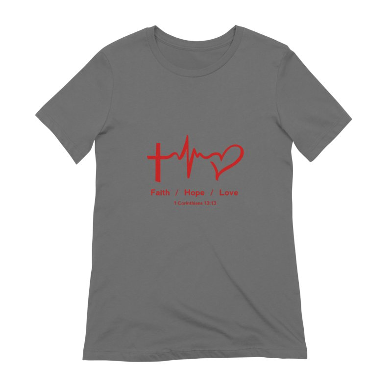 Faith, Hope, Love - Red Women's T-Shirt by Light of the World Tees
