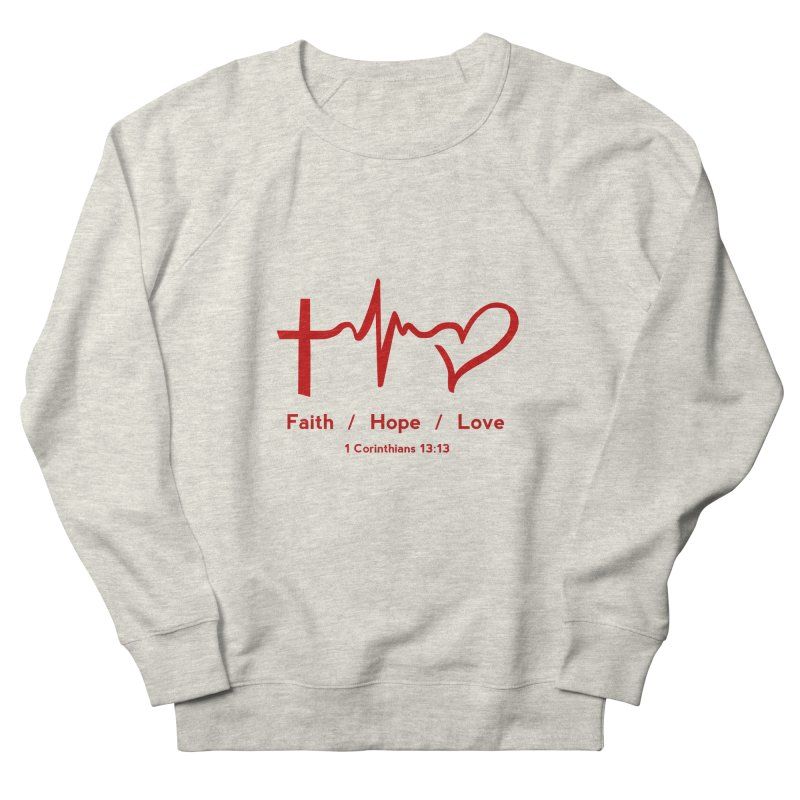 Faith, Hope, Love - Red Women's Sweatshirt by Light of the World Tees