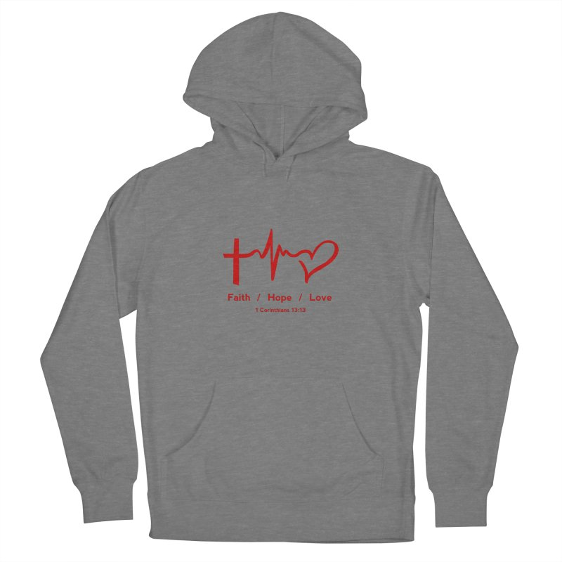 Faith, Hope, Love - Red Women's French Terry Pullover Hoody by Light of the World Tees