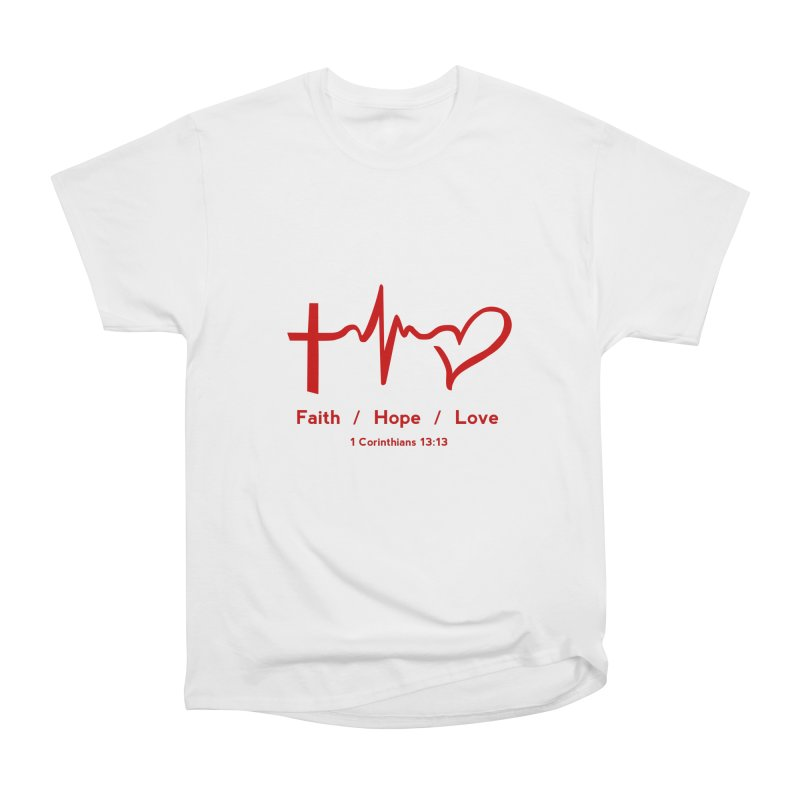 Faith, Hope, Love - Red Women's Heavyweight Unisex T-Shirt by Light of the World Tees
