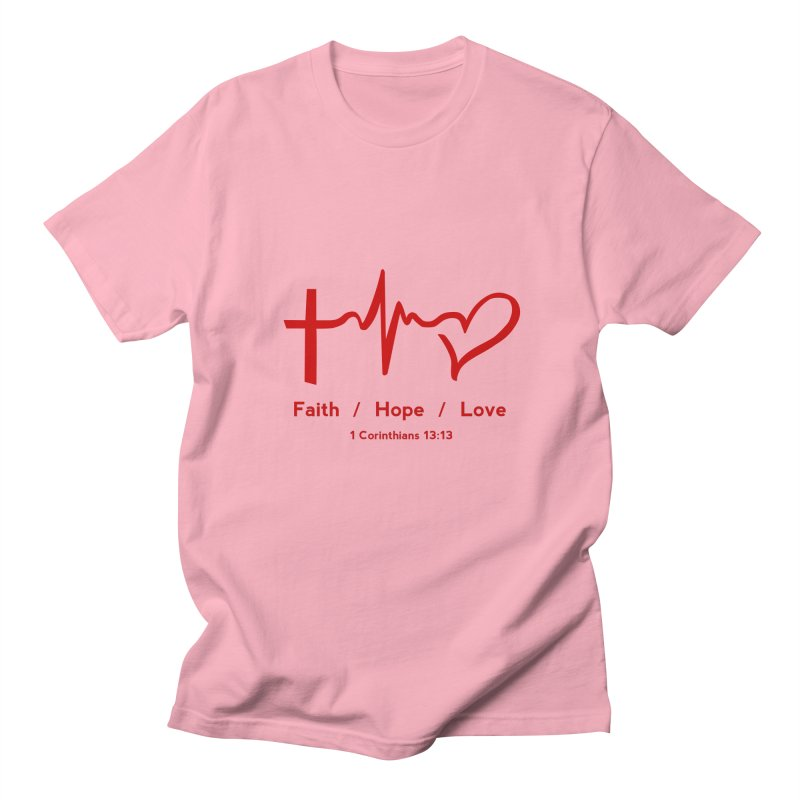 Faith, Hope, Love - Red Women's Unisex T-Shirt by Light of the World Tees
