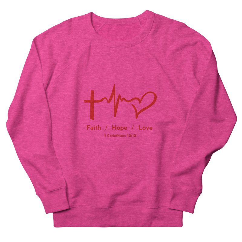 Faith, Hope, Love - Red Women's French Terry Sweatshirt by Light of the World Tees