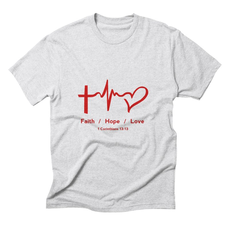 Faith, Hope, Love - Red Men's Triblend T-Shirt by Light of the World Tees