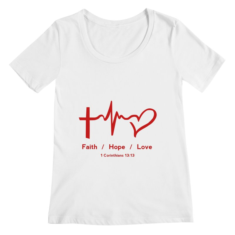 Faith, Hope, Love - Red Women's Regular Scoop Neck by Light of the World Tees