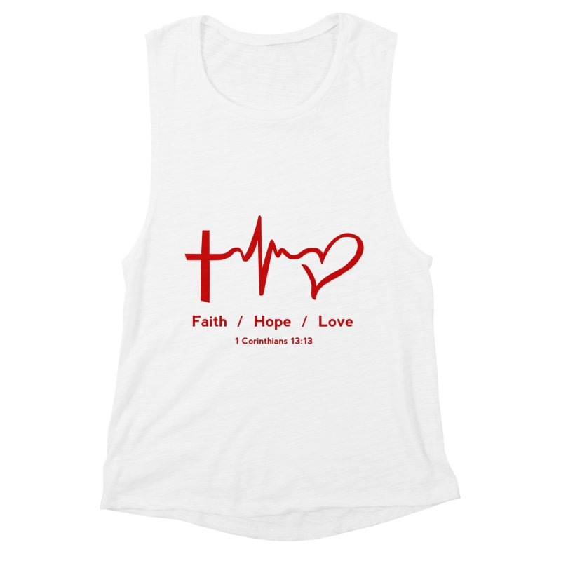 Faith, Hope, Love - Red Women's Muscle Tank by Light of the World Tees