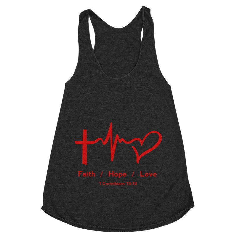 Faith, Hope, Love - Red Women's Racerback Triblend Tank by Light of the World Tees