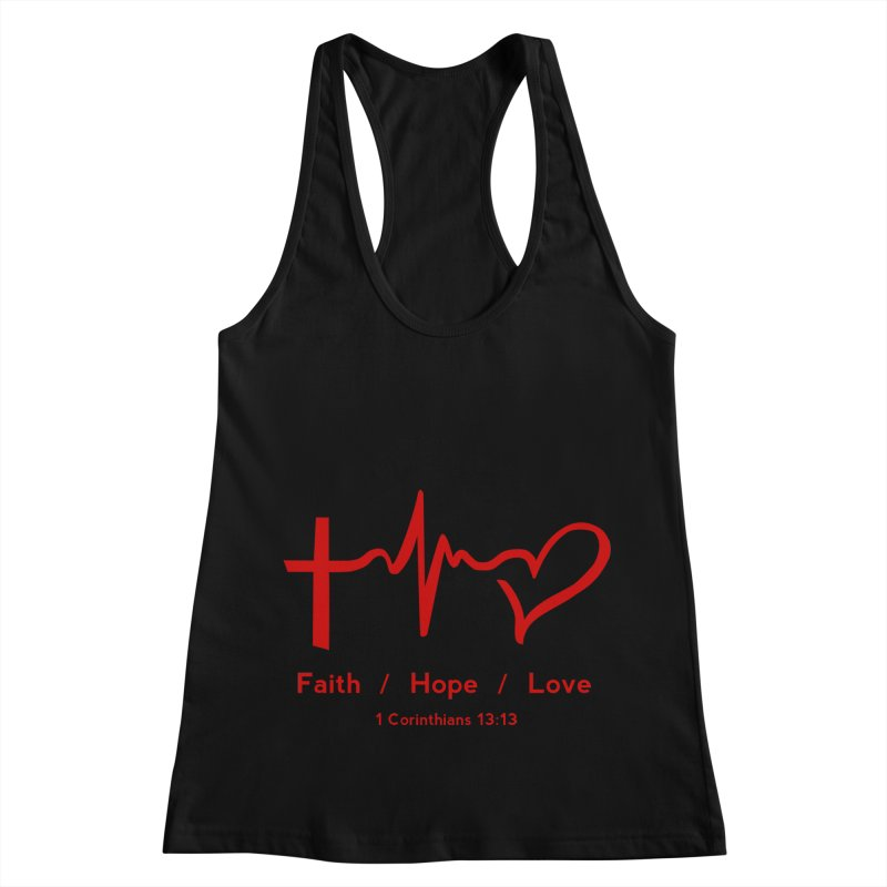Faith, Hope, Love - Red Women's Racerback Tank by Light of the World Tees